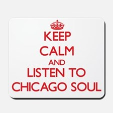 Keep calm and listen to CHICAGO SOUL Mousepad