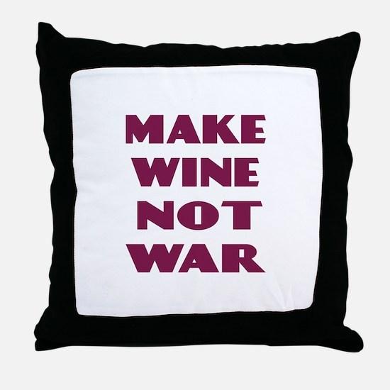 Make Wine Not War Throw Pillow
