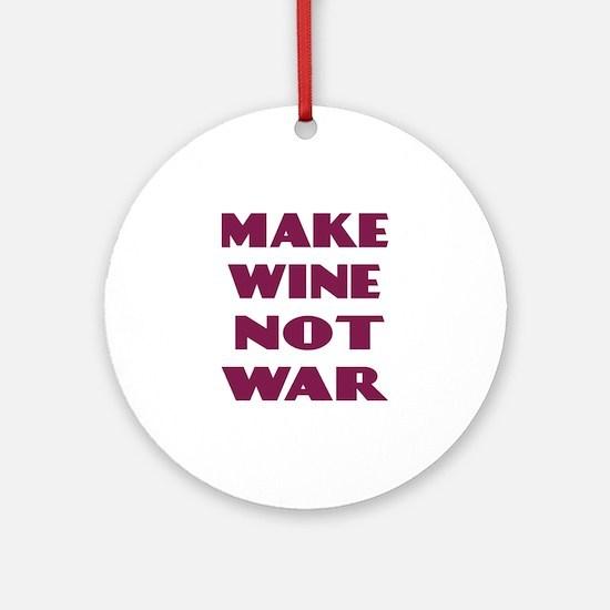 Make Wine Not War Ornament (Round)