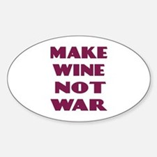 Make Wine Not War Oval Decal