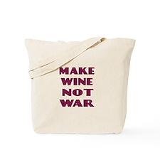 Make Wine Not War Tote Bag
