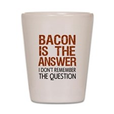 Bacon Is The Answer Shot Glass