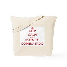 Keep calm and listen to COIMBRA FADO Tote Bag
