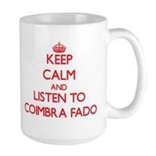 Keep calm and listen to COIMBRA FADO Mugs