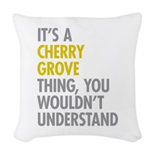 Its A Cherry Grove Thing Woven Throw Pillow