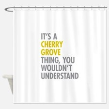 Its A Cherry Grove Thing Shower Curtain