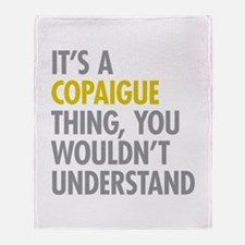 Its A Copaigue Thing Throw Blanket