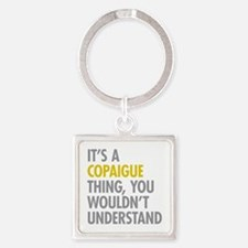 Its A Copaigue Thing Square Keychain