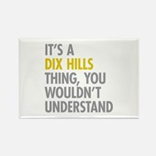 Its A Dix Hills Thing Rectangle Magnet