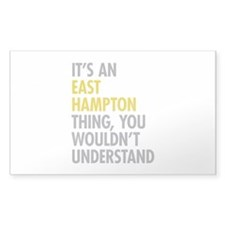Its An East Hampton Thing Decal