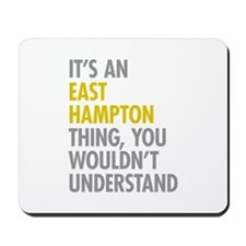 Its An East Hampton Thing Mousepad