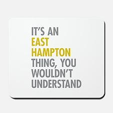 Its An East Hampton Thing Mousepad