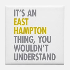 Its An East Hampton Thing Tile Coaster