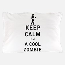 Keep Calm Im a Cool Zombie Pillow Case