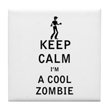 Keep Calm Im a Cool Zombie Tile Coaster