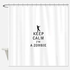 Keep Calm Im a Zombie Shower Curtain