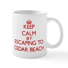 Keep calm by escaping to Cedar Beach New York Mugs