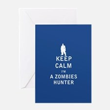 Keep Calm Im a Zombies Hunter - FULL Greeting Card