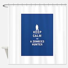 Keep Calm Im a Zombies Hunter - FULL Shower Curtai