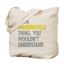 Its A Farmingville Thing Tote Bag