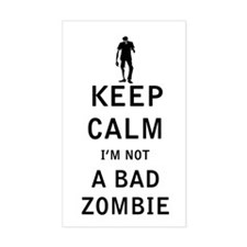 Keep Calm Im Not a Bad Zombie Decal