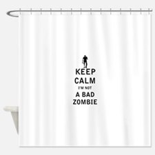 Keep Calm Im Not a Bad Zombie Shower Curtain