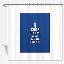 Keep Calm Im Not a Bad Zombie - FULL Shower Curtai