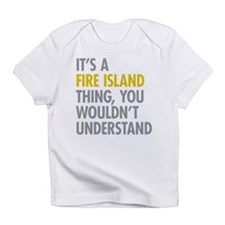 Its A Fire Island Thing Infant T-Shirt