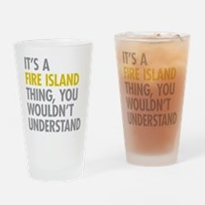 Its A Fire Island Thing Drinking Glass