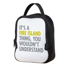 Its A Fire Island Thing Neoprene Lunch Bag