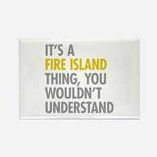 Its A Fire Island Thing Rectangle Magnet