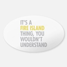Its A Fire Island Thing Decal