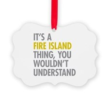 Its A Fire Island Thing Ornament