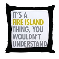 Its A Fire Island Thing Throw Pillow