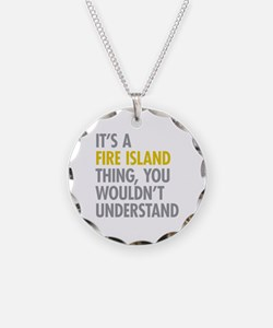 Its A Fire Island Thing Necklace