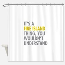 Its A Fire Island Thing Shower Curtain