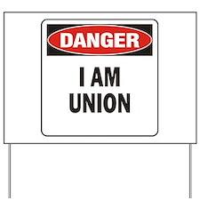 Danger Union Yard Sign