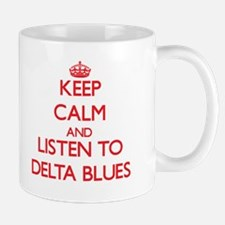 Keep calm and listen to DELTA BLUES Mugs