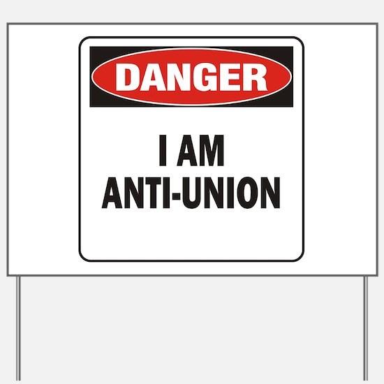 Danger Anti-Union Yard Sign