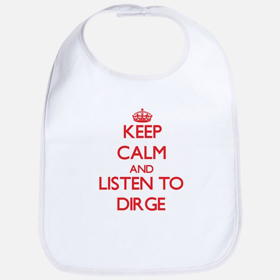 Keep calm and listen to DIRGE Bib