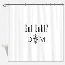 Got Debt - DVM Shower Curtain
