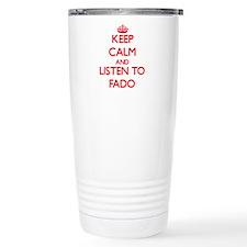 Keep calm and listen to FADO Travel Mug