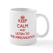 Keep calm and listen to FREE IMPROVISATION Mugs