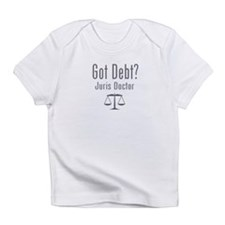Got Debt? - Juris Doctor Infant T-Shirt