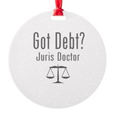 Got Debt? - Juris Doctor Ornament