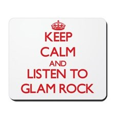 Keep calm and listen to GLAM ROCK Mousepad