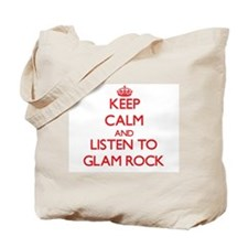 Keep calm and listen to GLAM ROCK Tote Bag