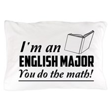 English major you do the math Pillow Case