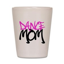 Dance Mom Shot Glass
