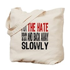 Put The Hate Down Tote Bag